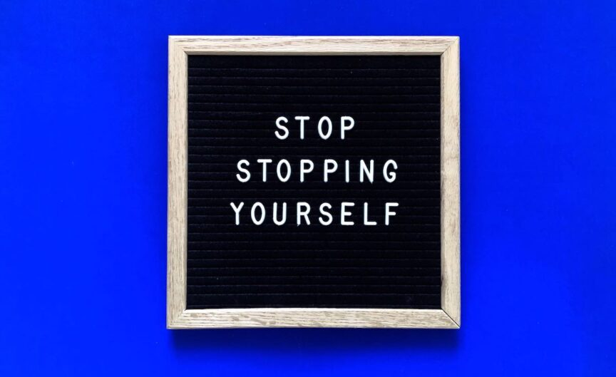 stop stopping yourself - dental entrepreneur